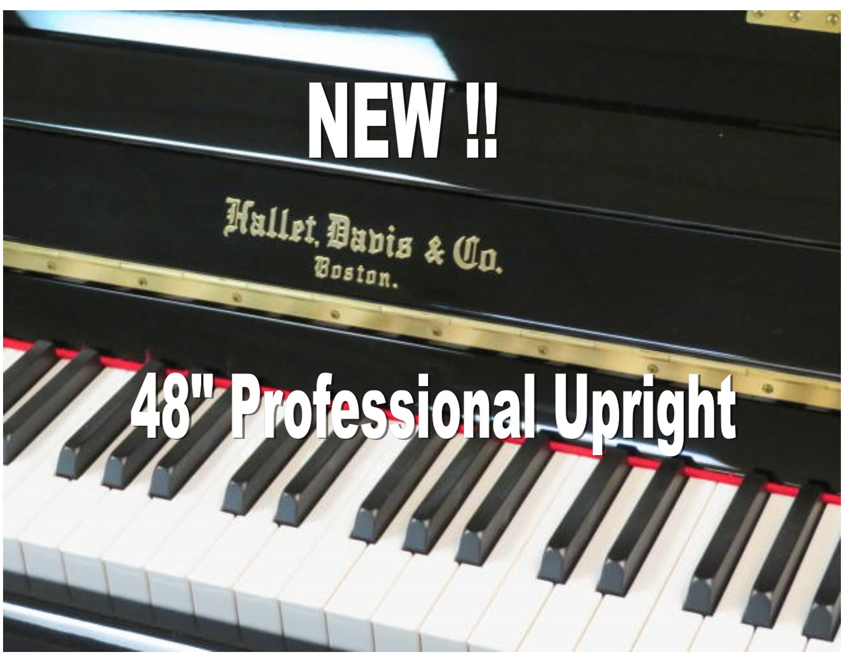 "15363 <br><font color=""black""><b> NEW HALLET DAVIS</b></font> 48″ Professional Upright<br> •European Design<br> •European Sound <br>•European Tradition <br><font color=""blue""><b>Click Picture for ""Live Video""</b></font>"