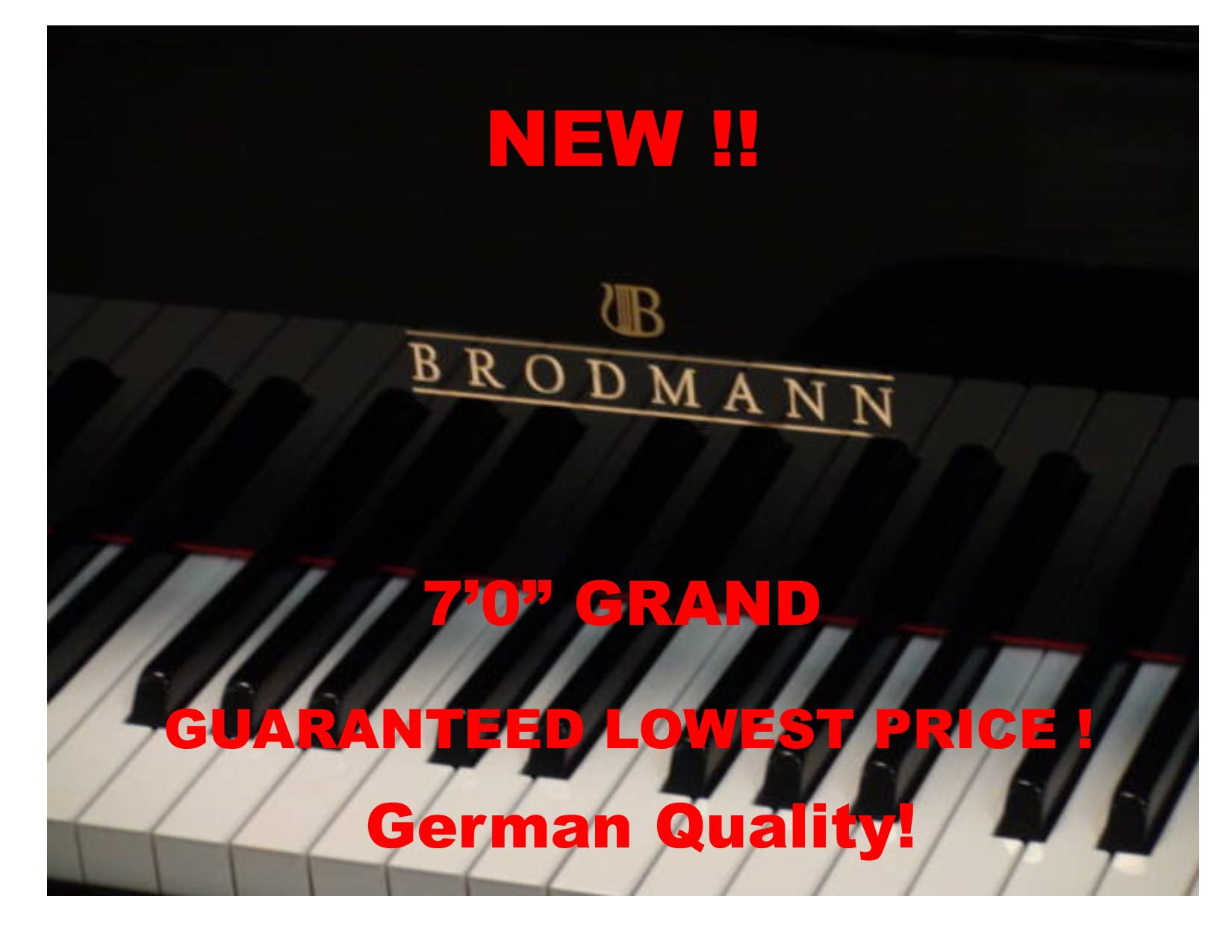 "13993-<br><font color=black><b>NEW BRODMANN</b></font> 7'0″ Semi-Concert Grand ""German Built""<br><font color=blue><b>Click Picture for ""Live Video""</b></font> <br><font color=""red""><b>Guaranteed Lowest Price !</b></font>"